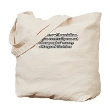 The problem with socialism is Tote Bag