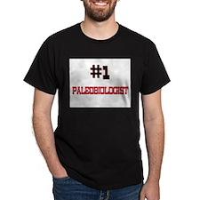 Number 1 PALEOBIOLOGIST T-Shirt