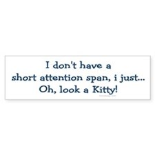 Short Attention Span.. Bumper Bumper Sticker