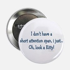 Short Attention Span.. Button
