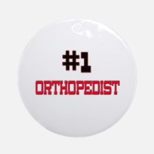 Number 1 ORTHOPEDIST Ornament (Round)