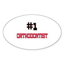 Number 1 ORTHODONTIST Oval Decal