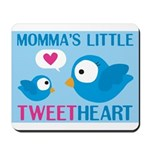 MOMMA'S LITTLE tweet HEART Mousepad