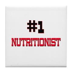 Number 1 NUTRITIONIST Tile Coaster