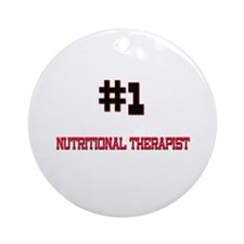 Number 1 NUTRITIONAL THERAPIST Ornament (Round)