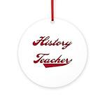 History Teacher Ornament (Round)