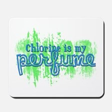Chlorine is my Perfume (3 des Mousepad