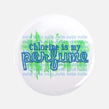 "Chlorine is my Perfume (3 des 3.5"" Button"