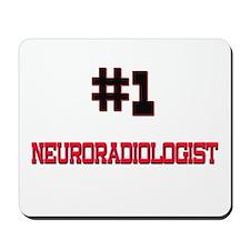 Number 1 NEURORADIOLOGIST Mousepad