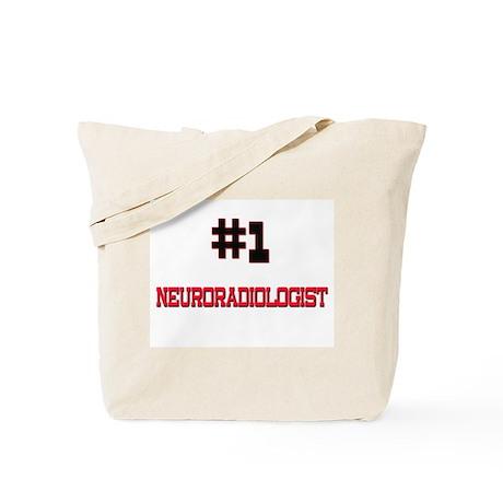 Number 1 NEURORADIOLOGIST Tote Bag