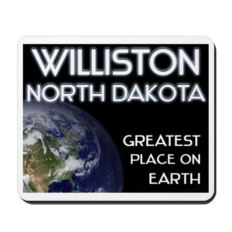 williston north dakota - greatest place on earth M