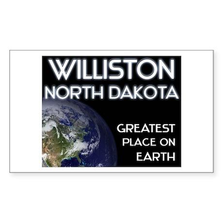 williston north dakota - greatest place on earth S