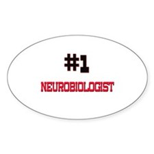 Number 1 NEUROBIOLOGIST Oval Decal