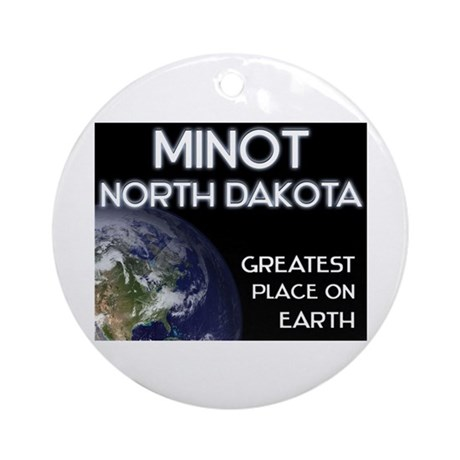 minot north dakota - greatest place on earth Ornam