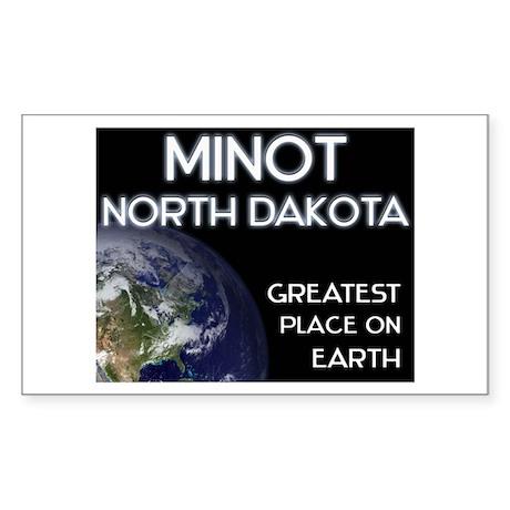 minot north dakota - greatest place on earth Stick