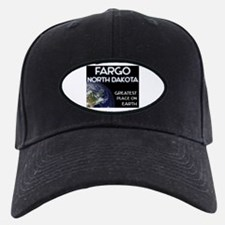 fargo north dakota - greatest place on earth Baseball Hat
