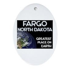 fargo north dakota - greatest place on earth Ornam