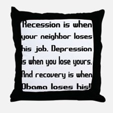Recovery begins when Obama loses! Throw Pillow