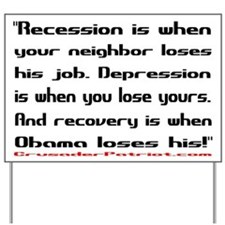 Recovery begins when Obama loses! Yard Sign