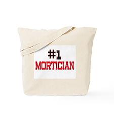 Number 1 MORTICIAN Tote Bag