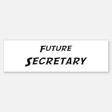 Future Secretary Bumper Bumper Bumper Sticker