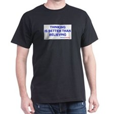 THINKING IS BETTER T-Shirt