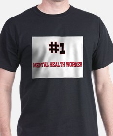 Number 1 MENTAL HEALTH WORKER T-Shirt