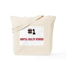 Number 1 MENTAL HEALTH WORKER Tote Bag