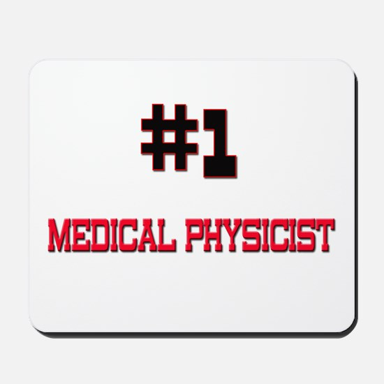 Number 1 MEDICAL PHYSICIST Mousepad