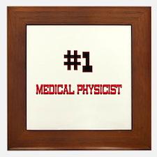 Number 1 MEDICAL PHYSICIST Framed Tile