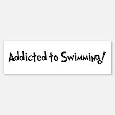Addicted to Swimming Bumper Bumper Bumper Sticker
