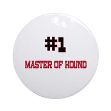 Number 1 MASTER OF HOUND Ornament (Round)