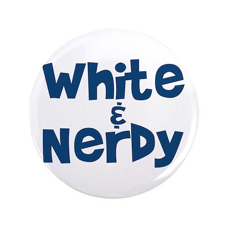 """White & Nerdy 3.5"""" Button"""