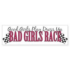 Bad Girls Race Bumper Bumper Sticker