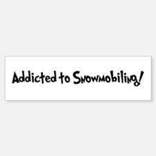 Addicted to Snowmobiling Bumper Car Car Sticker