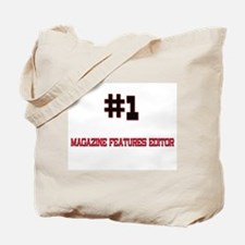 Number 1 MAGAZINE FEATURES EDITOR Tote Bag