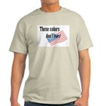 These colors don't run Ash Grey T-Shirt