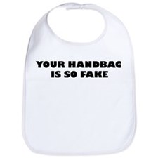 Your Handbag Is So Fake Bib
