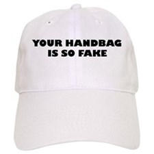 Your Handbag Is So Fake Baseball Cap