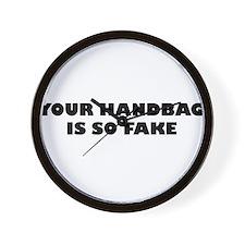 Your Handbag Is So Fake Wall Clock