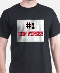 Number 1 IRON WORKER T-Shirt