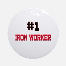 Number 1 IRON WORKER Ornament (Round)
