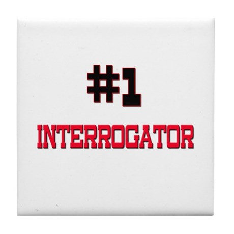 Number 1 INTERROGATOR Tile Coaster