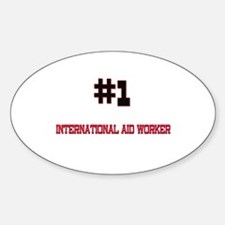 Number 1 INTERNATIONAL AID WORKER Oval Decal
