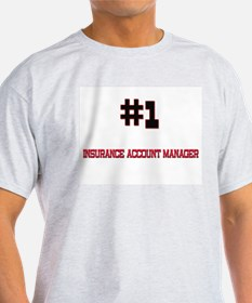 Number 1 INSURANCE ACCOUNT MANAGER T-Shirt
