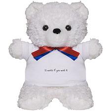 It works if you work it Teddy Bear