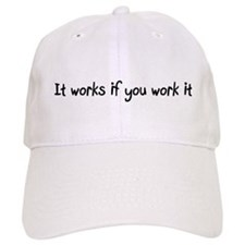 It works if you work it Baseball Cap