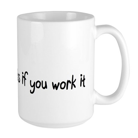 It works if you work it Large Mug