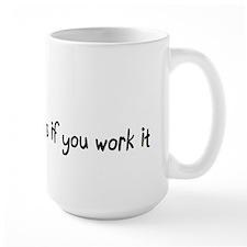 It works if you work it Mug