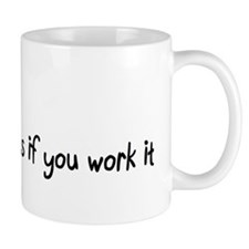 It works if you work it Small Mug